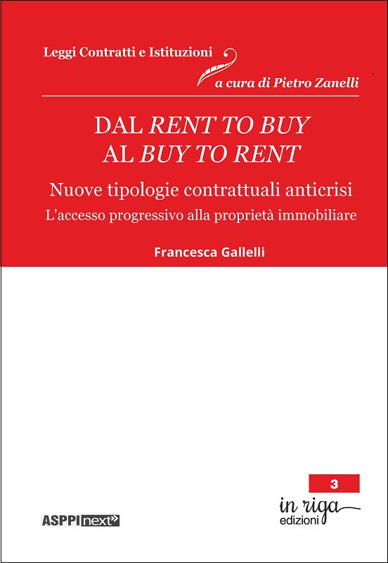 Dal rent to buy al buy to rent. Nuove tipologie contrattuali anticrisi. L'accesso progressivo alla proprietà immobiliare